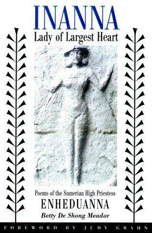 Inanna, Lady of Largest Heart (Paperback, 2001, University of Texas Press)