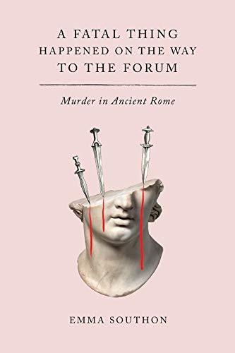 A Fatal Thing Happened on the Way to the Forum (2021, Abrams Press)