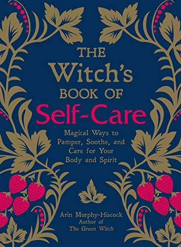 The Witch's Book of Self-Care (2018, Adams Media)