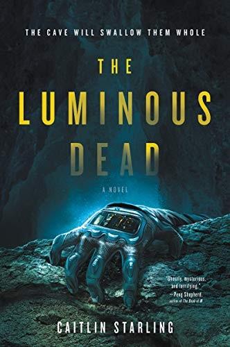 The Luminous Dead (2019, Harper Voyager)