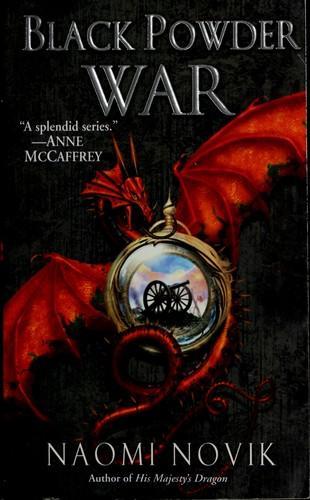 Black powder war (Temeraire Book 3) (2006, Ballantine Books)