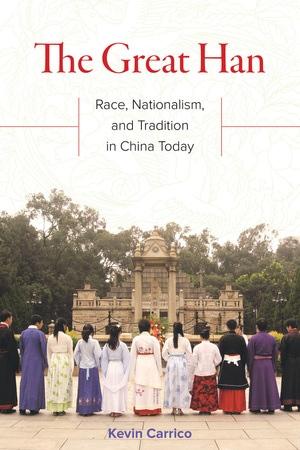 The Great Han (2017, University of California Press)