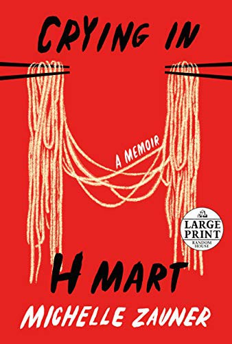 Crying in H Mart (paperback, 2021, Random House Large Print)