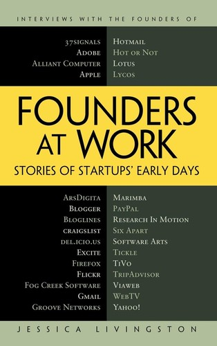 Founders at work (2007, Apress, Distributed to the book trade worldwide by Springer-Verlag New York)