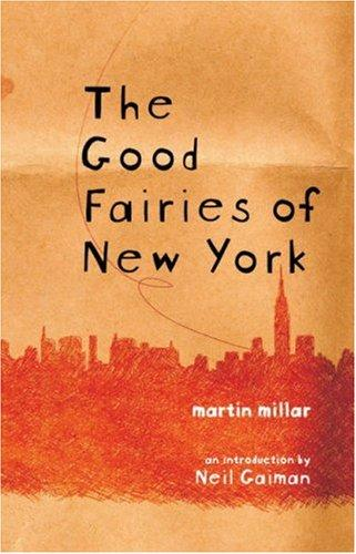 The Good Fairies of New York (2006, Soft Skull Press)