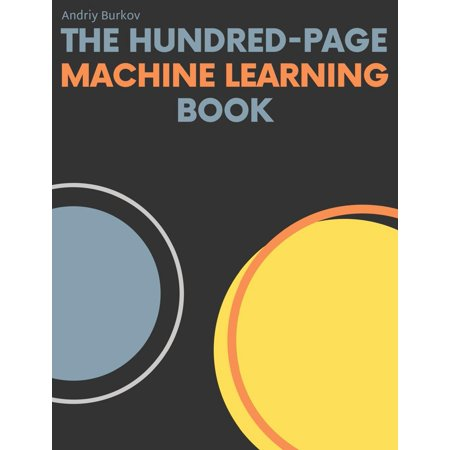 The Hundred-Page Machine Learning Book (Paperback, 2019, Andriy Burkov)