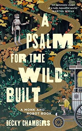 A Psalm for the Wild-Built (2021, Tordotcom)