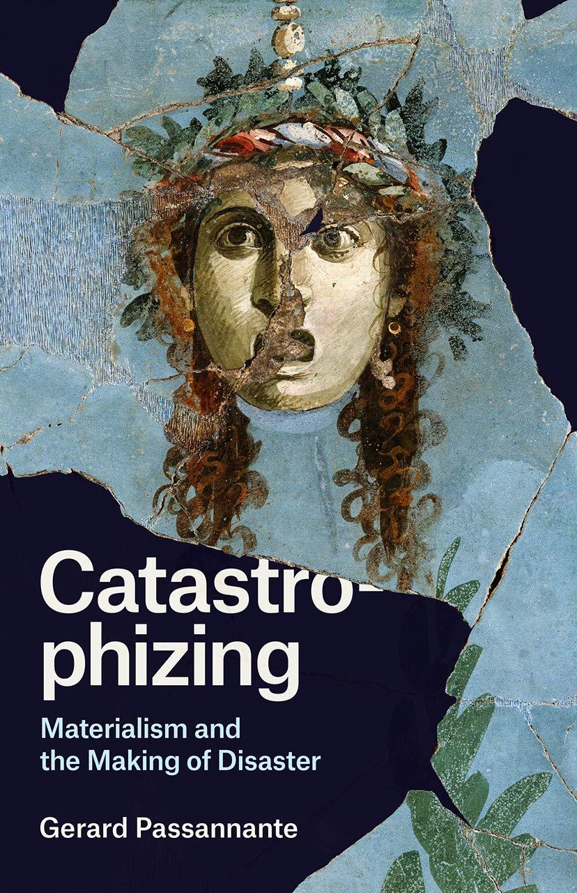 Catastrophizing (hardcover, 2019, University of Chicago Press)
