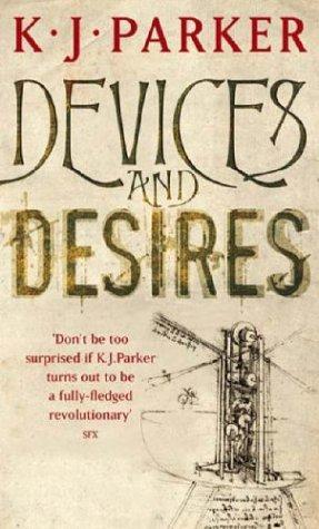 Devices and Desires (2006, Orbit Books)