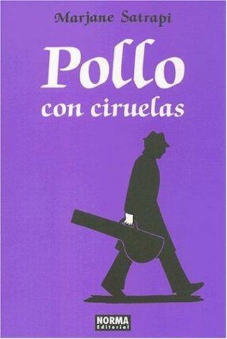 Pollo con ciruelas (Chickens and Plums, Spanish Edition) (Paperback, Spanish language, 2006, Public Square Books)