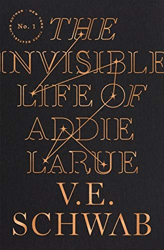 The Invisible Life of Addie LaRue (2020, Tor Books)