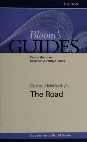 Bloom's Guides: Cormac McCarthy's The Road (2011, Bloom's Literary Criticism)