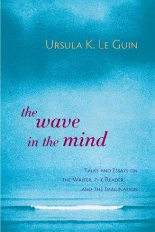 The  wave in the mind (2004, Shambhala, Distributed in the United States by Random House)