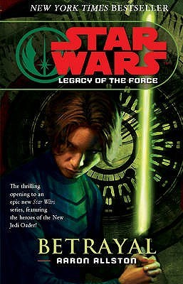 Legacy of the Force: Betrayal (Paperback, 2007, Arrow)