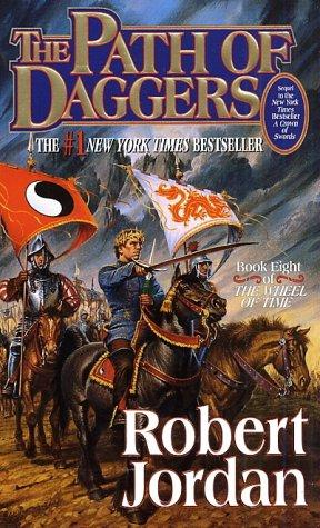 The Path of Daggers (The Wheel of Time, Book 8) (Mass Market Paperback, 1999, Tor Fantasy)