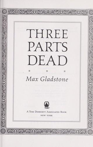 Three parts dead (2012, Tor)
