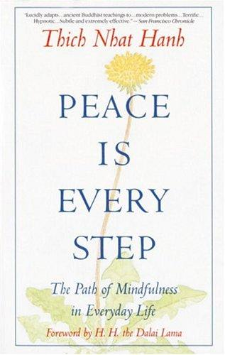 Peace Is Every Step (Paperback, 1992, Bantam Books)