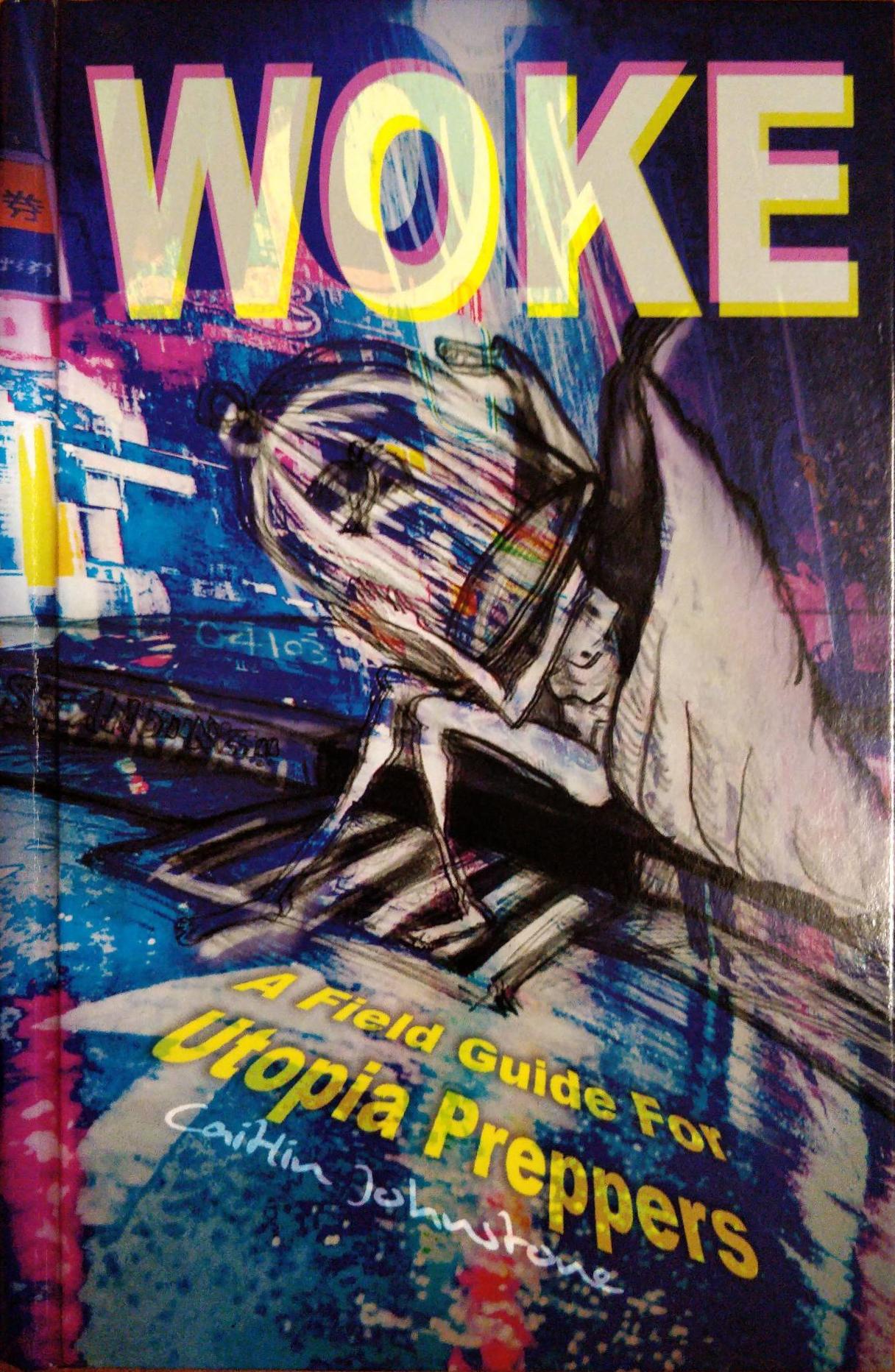 Woke (Hardcover, 2021, Caitlin Johnstone)