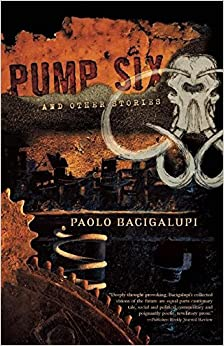 Pump Six and Other Stories (Hardcover, 2008, Night Shade Books)