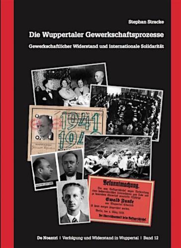 Die Wuppertaler Gewerkschaftsprozesse (German language, 2012, Verlag de Noantri)