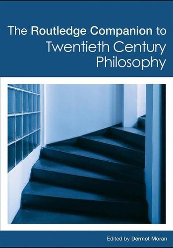 The Routledge companion to twentieth century philosophy (Routledge)