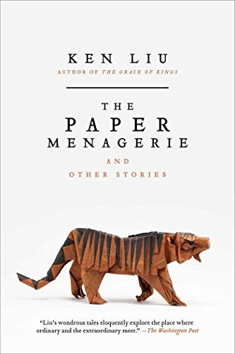 The Paper Menagerie and Other Stories (paperback, 2016, Gallery / Saga Press)
