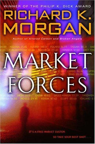 Market forces (2005, Del Rey/Ballentine Books)