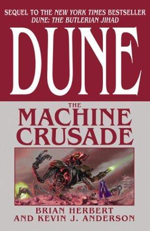 The Machine Crusade (Legends of Dune, Book 2) (2003, Tor Books)