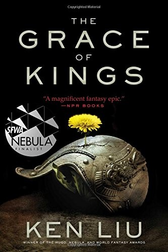 The Grace of Kings (paperback, 2016, Gallery / Saga Press)
