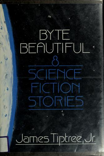 Byte beautiful (1985, Doubleday)