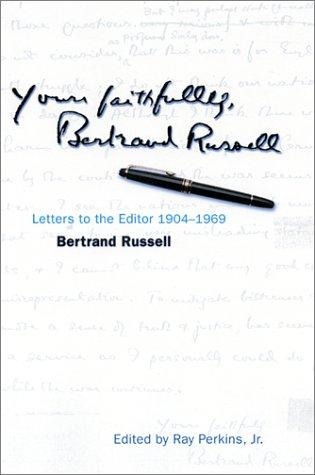 Yours Faithfully, Bertrand Russell (2001, Open Court)