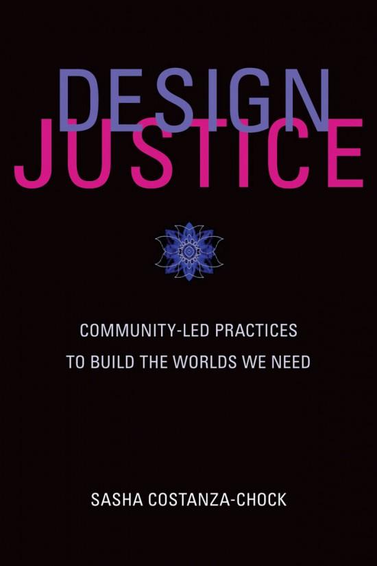 Design Justice (2020, MIT Press)