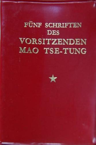 Fünf Schriften des Vorsitzenden Mao Tsetung (German language, 1972, Verlag für fremdsprachige Literatur)