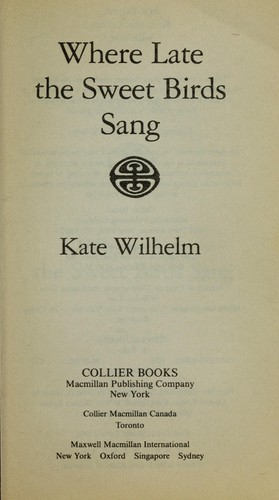 Where Late the Sweet Birds Sang (Paperback, 1991, Collier Books)