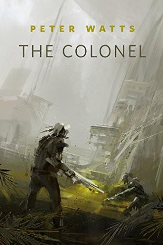 The Colonel: A Tor.Com Original (Firefall) (2014, Tor Books)