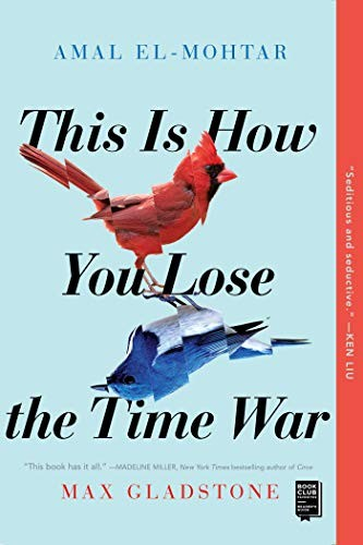 This Is How You Lose the Time War (paperback, 2020, Gallery / Saga Press)