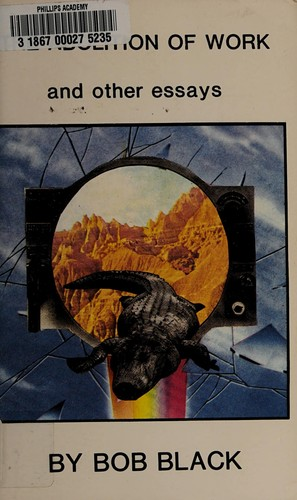 Abolition of Work and Other Essays (Paperback, 1986, Loompanics Unlimited)