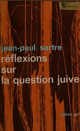 Réflexions sur la question juive. (French language, 1954, Gallimard)