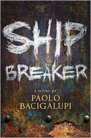 Ship breaker (2010, Little, Brown and Co.)