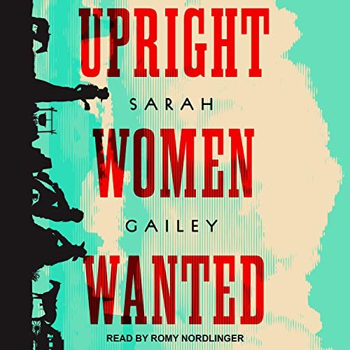 Upright Women Wanted (2020, Tantor Audio)