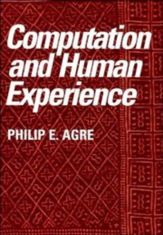 Computation and human experience (1997, Cambridge University Press)