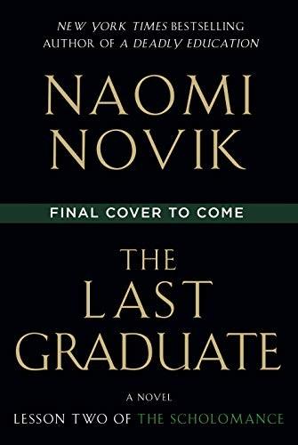 The Last Graduate (hardcover, 2021, Del Rey)