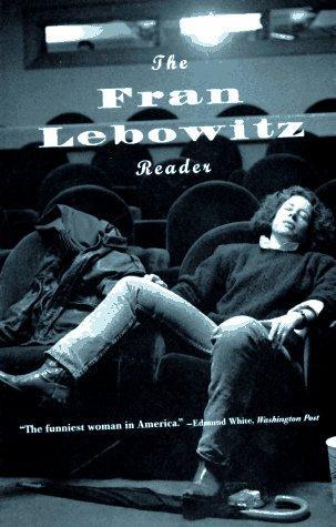 The Fran Lebowitz reader. (1994, Vintage Books)