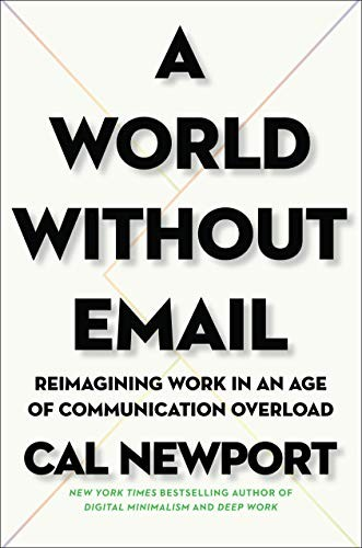 A World Without Email (hardcover, 2021, Portfolio)
