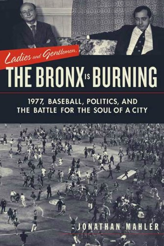 Ladies and Gentlemen, the Bronx Is Burning (Paperback, 2006, Picador)