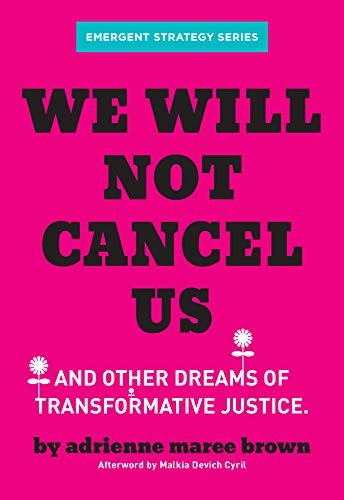 We Will Not Cancel Us (paperback, 2020, AK Press)
