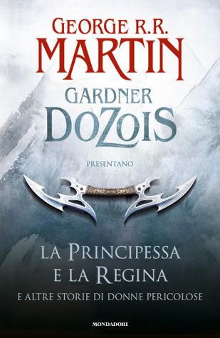 La principessa e la regina e altre storie di donne pericolose (Hardcover, Italian language, 2015, Mondadori)