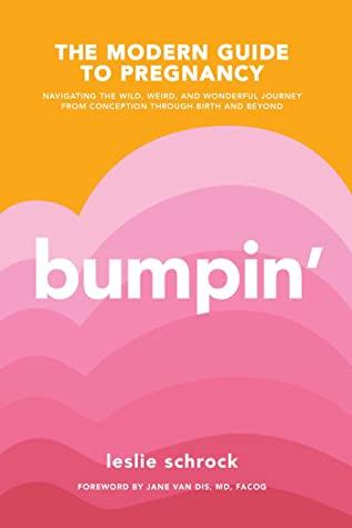 Bumpin': The Modern Guide to Pregnancy (eBook, 2019, Simon & Schuster)