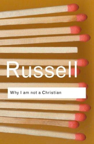 Why I am not a Christian (2004, Routledge)