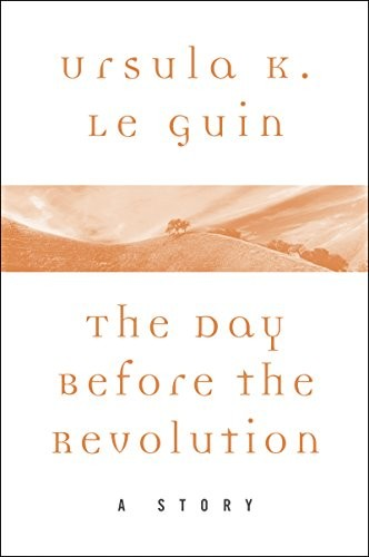 The Day Before the Revolution (2017, HarperCollins)